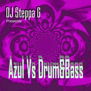 Azul Vs Drum & Bass