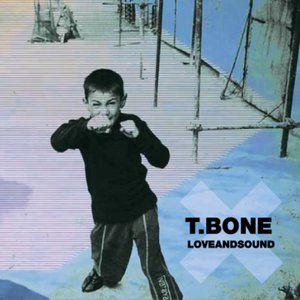T.Bone x Love & Sound