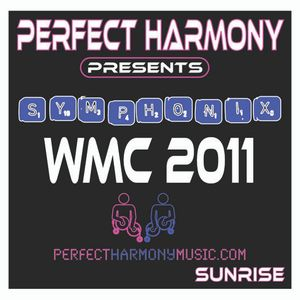 PERFECT HARMONY Presents: SYMPHONIX PHS001 WMC March 13th.11 SUNSET (Part 1 of 3)