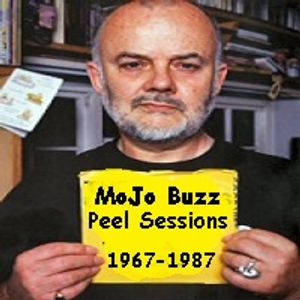 MoJo Buzz celebrates the Peel Sessions - Part 1