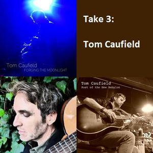 Take 3: Tom Caufield