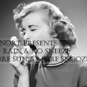 Cunort Presents: No Rain No Sneeze - More Sun More Snooze
