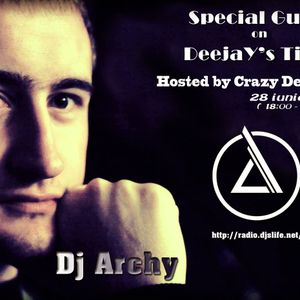 Crazy DeejaYs and Dj Archy (Special Guest) - for DeejaY's Time [28.06.2013] # 21