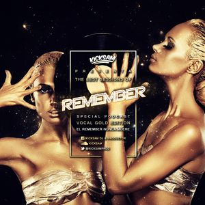 Kicksam Presenta - The Best Sessions Of Remember (Special Podcast Vocal Gold Edition)