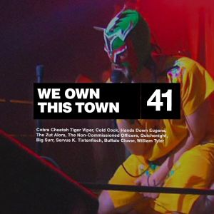 We Own This Town: Volume 41