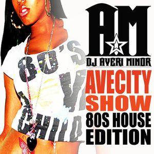 DJ AVERI MINOR - AVECITY SHOW 80s HOUSE EDITION