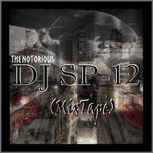 The Notorious DJ SP-12 (MixTape)