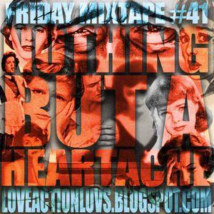 Friday Mixtape #41 - Nothing But A Heartache