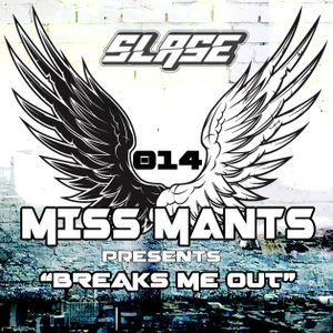 Miss Mants - Breaks Me Out #14 on Slase FM [25MAR 2016]