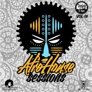 DJ B-TOWN - Afrohouse Sessions Vol: 18