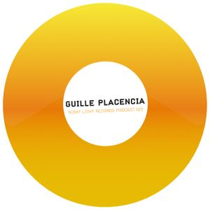 Guille Placencia - Night Light Records Podcast 023