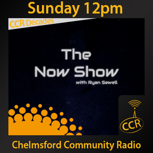 The Now Show - @CCRNowShow - Ryan Sewell - 12/04/15 - Chelmsford Community Radio