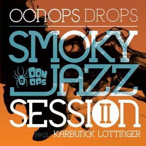 Oonops Drops - Smoky Jazz Session 2