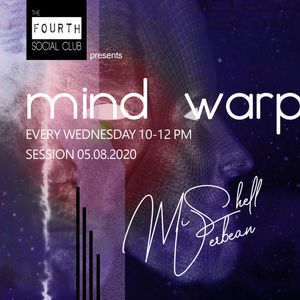 The 4th social club presents mind-warp session 05.08.2020 Deep Prog Tech with Mishell Verbean