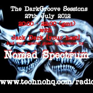 Dark Groove Sessions - Nomad Spectrum July 2012