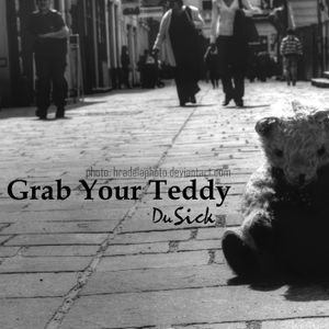 dusick - grab your teddy