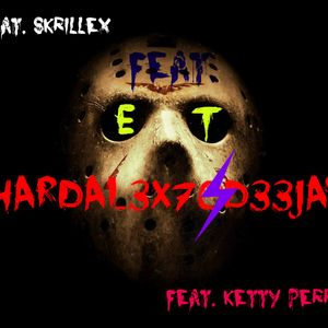 ART 0F HARDAL3X70 D33JAY  F3AT. K3TTY P3RRY FEAT.  SKR7LL3X #. E.T   HARDSTYL3  (OFFICIAL PREVIEW)