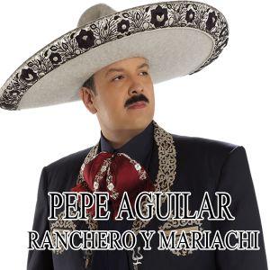 Pepe Aguilar Mariachi Y Ranchero