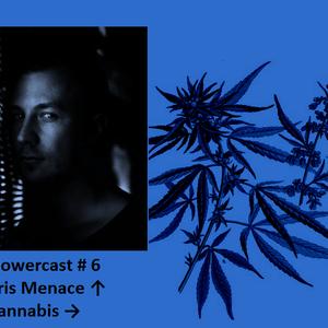 Flowercast # 6 (Cannabis) by Kris Menace