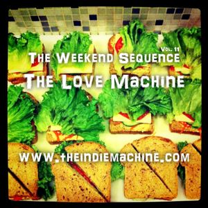 The Weekend Sequence Vol. 11 - The Love Machine