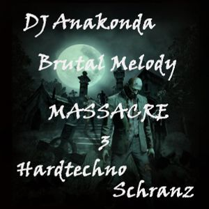 DJ Anakonda - Brutal Melody Massacre 3
