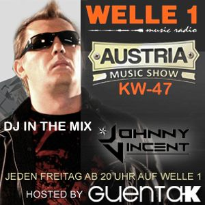 AUSTRIA MUSIC SHOW KW 47 Hosted by Guenta K in the Mix Johnny Vincent