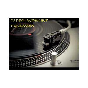 DJ DEXX NUTHIN BUT THE CLASSICS