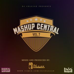 DJ COLEJAX - MASHUP CENTRAL VOL.7 (JUNE 2017)