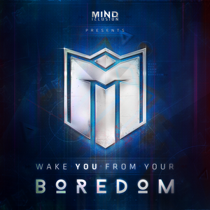 Mind.Illusion - Wake You From Your Boredom #79