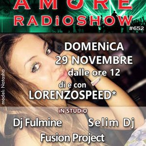 LORENZOSPEED* presents AMORE Radio Show Domenica 29/11/2015 with Fusion Project total audio podcast!