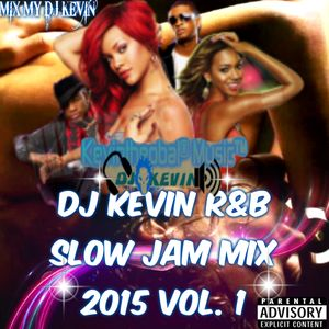 DJ KEVIN R&B SLOW JAM 2015 VOL.1