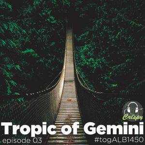 TROPIC OF GEMINI EPISODE 03