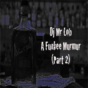 A Funkee Murmur (Part 2)