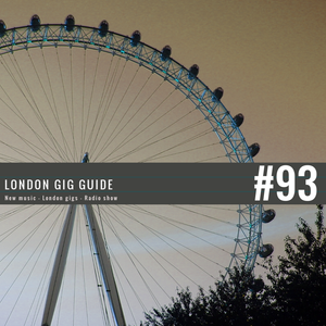 LondonGigGuide #93 - 14/04/15 - Your weekly, no nonsense guide to smaller London gigs