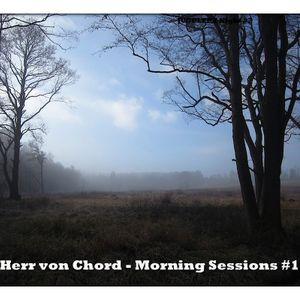 Herr von Chord - Morning Sessions #1