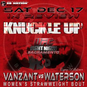 KNUCKLE UP #284 - Paige, Sage, Exiting Stage Right, UFC On Fox 22 & Holiday Hate!