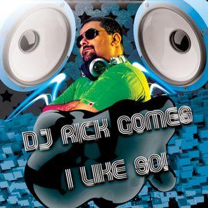 Dj Rick Gomes - I Like So!