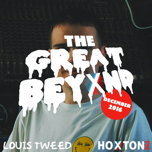 The Great Beyond with Louis Tweed on Hoxton FM - 17/12/16
