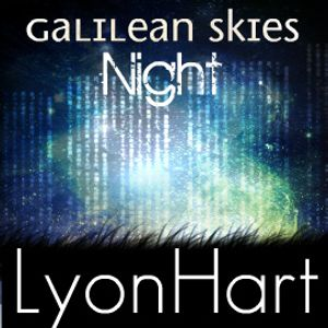 LyonHart Presents Different Dimensions LIVE @ Galilean Skies Night - October 2012
