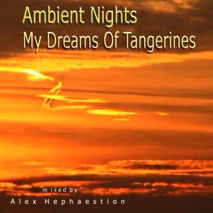 Ambient Nights - My Dreams of Tangerines