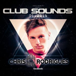 Chris Rodrigues - Club Sounds 01.2014