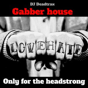 Dj Deadtrax - Gabber House