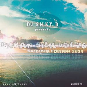 DJ SILKY D presents URBAN SILK VOL 26 (SUMMER EDITION 2014)