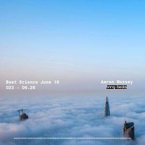 Aaron Mossey - Beat Science 2.23  /June 16/
