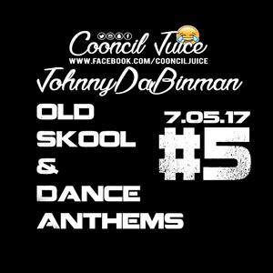 Old Skool & Dance Anthems #5 Facebook Live Show 7.05.17 (www.facebook.com/CooncilJuice)