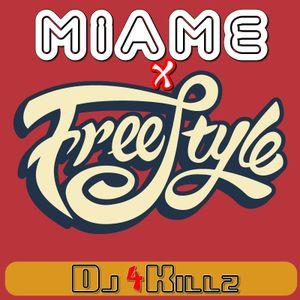 Miame X Freestyle Set Dj4killz
