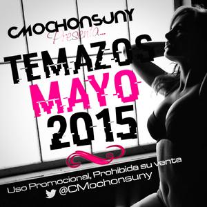 Temazos Mayo 2015 [Mixed by CMochonsuny] - Sesión Dance, House & Latin