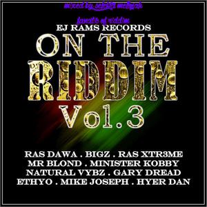 On The Riddim Vol 3 (ejramrecords 2016) Mixed By SELEKTA MELLOJAH FANATIC OF RIDDIM