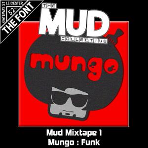 MUD Mixtape 1 : Mungo : Funk