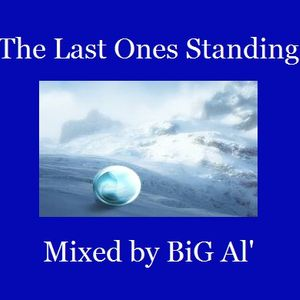 The Last Ones Standing - Mixed by BiG Al'